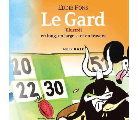 Le Gard illustré, en long, en large et en travers