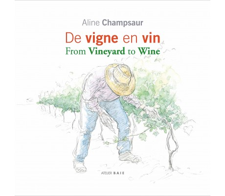 De vigne en vin / From Vineyard to Wine