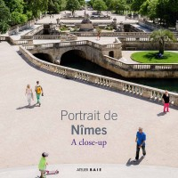 Portrait de Nîmes – A close-up